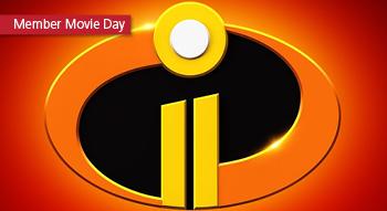 Member Movie Day - Incredibles 2