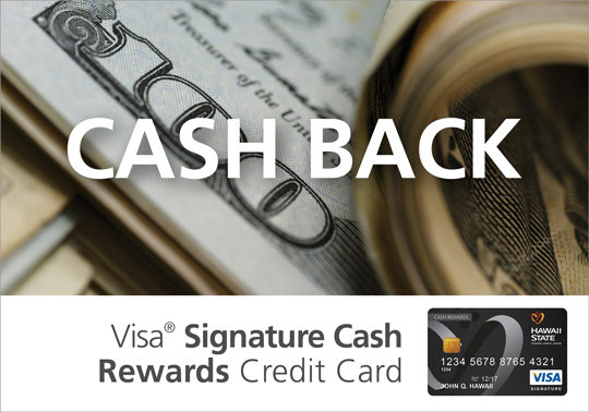 Hawaii State FCU Visa<sup>®</sup> Signature Card Consumer Credit Card Cash Rewards 2017