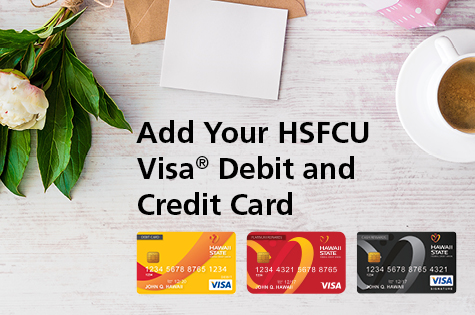 Photo of flower, note card, coffee cup with text, and 2 HSFCU Credit card and 1 debit card - Digital Wallet, Step 1