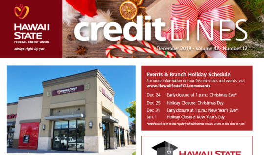 CreditLines Newsletter Graphic for December 2019. Image features a Christmas-themed photo at the top with a photo featuring the new Ewa Beach Branch, branch holiday hours and a reminder about the Lowell Kalapa Scholarship Program.