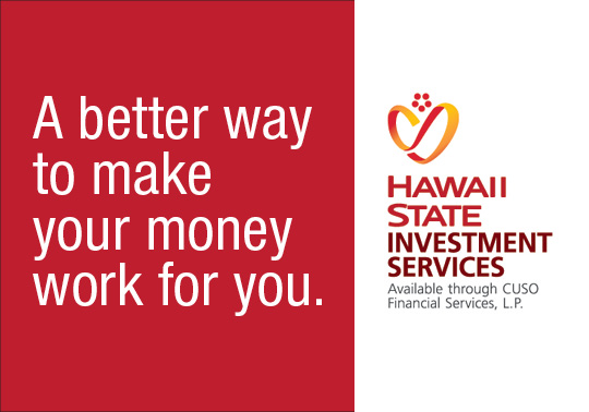 A graphic that shows the Hawaii State Investment Services' logo and the words, A better way to make your money work for you.