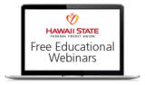 A photo of a laptop screen showing the Hawaii State FCU logo with the words, Free Financial Webinars.