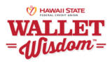 Hawaii State FCU logo with the words, Wallet Wisdom